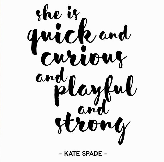 Kate Spade Quotes Encouraging She Is Quick And Curious And Playful Amazing Kate Spade Quotes